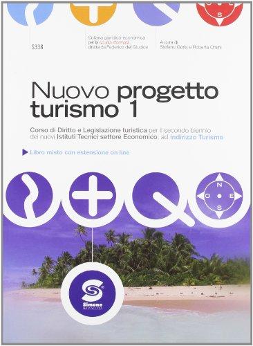 Nuovo progetto turismo. Con espansione online. Per gli Ist. tecnici per il turismo: 1