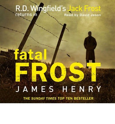 [(Fatal Frost: DI Jack Frost Series 2)] [ By (author) James Henry, Read by David Jason ] [June, 2012]