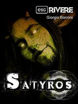 Satyros (Collana ESCrivere) di [Giorgio Borroni, Escrivere]