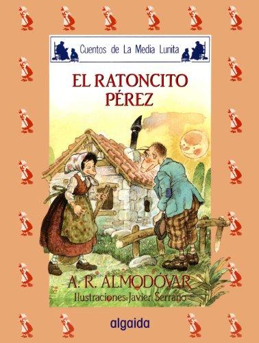 Media lunita nº 23. El ratoncito Pérez (Infantil - Juvenil - Cuentos De La Media Lunita - Edición En Rústica) por Antonio Rodríguez Almodóvar