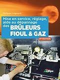 Mise en service, réglage, aide au dépannage des bruleurs fioul & gaz : Edition 2015