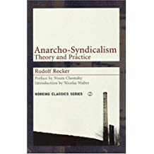 Anarcho-Syndicalism: Theory and Practice: Theory and Practise (Working Classics)