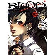 Blood+ - Tome 02