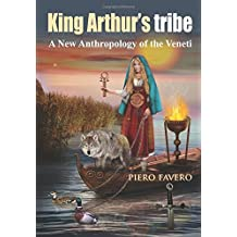 King Arthur's tribe: A New Anthropology of the Veneti (Black and White Edition)
