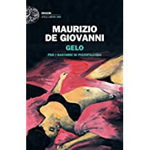 Gelo: per i Bastardi di Pizzofalcone (Einaudi. Stile libero big) (Italian Edition)