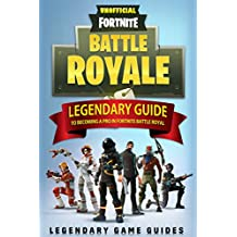 Fortnite: The Legendary Guide to becoming a Pro in Fortnite Battle Royale (English Edition)