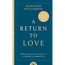 "A Return to Love: Reflections on the Principles of a ""Course in Miracles"""