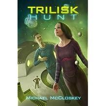 The Trilisk Hunt (Parker Interstellar Travels Book 4)