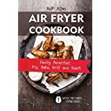 Air Fryer Cookbook: Family Favorites:Fry, Bake, Grill and Roast (English Edition)