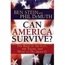 Can America Survive?: The Rage of the Left, the Truth, and What to Do About It