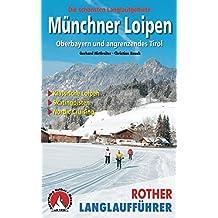 Münchner Loipen: Oberbayern und angrenzendes Tirol - zwischen Lermoos und Winklmoos. Klassische Loipen, Skatingpisten, Nordic Cruising. (Rother Langlaufführer)