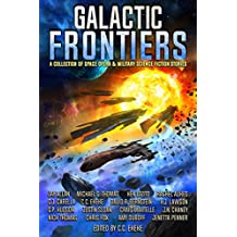 Galactic Frontiers: A Collection of Space Opera and Military Science Fiction Stories (English Edition)
