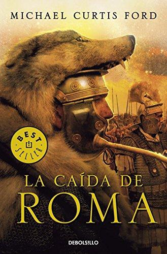 Descargar Libro La caída de Roma (BEST SELLER) de Michael Curtis Ford