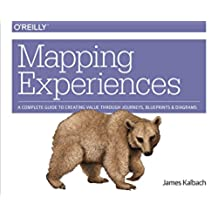 Mapping Experiences: A Complete Guide to Creating Value through Journeys, Blueprints, and Diagrams (English Edition)