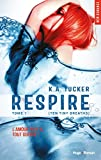 Ten Tiny Breaths. 1, Respire / K.A. Tucker | Tucker, K.A.. Auteur