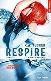 Ten Tiny Breaths. 1, Respire / K.A. Tucker | Tucker, K.A.. Auteur