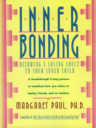 inner-bonding-becoming-a-loving-adult-to-your-inner-child