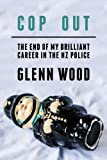 Cop Out: The end of my career in the NZ Police (The Laughing Policeman Book 2)
