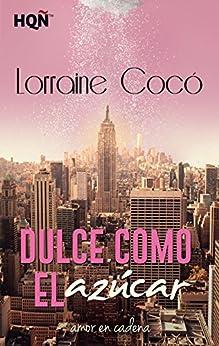 Dulce Como El Azúcar por Lorraine Cocó epub
