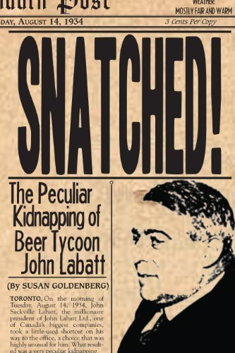 snatched-the-peculiar-kidnapping-of-beer-tycoon-john-labatt-by-goldenberg-susan-2004-paperback