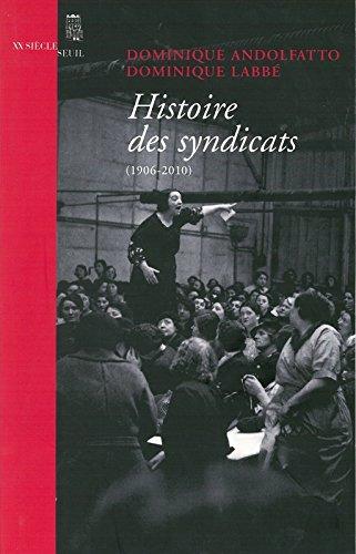 Histoire des syndicats. (1906-2010)