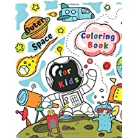 Outer Space Coloring Book for Kids: Crazy Outer Space Kids Coloring Book With Aliens Robots Spaceships Stars Astronauts  Children