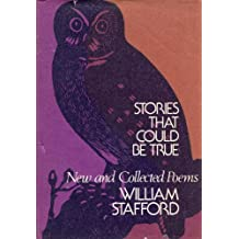 Stories that could be true: New and collected poems by William Stafford (1977-08-01)