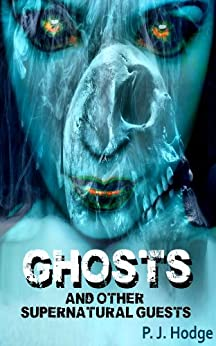 Ghosts and other supernatural guests (Freaky Folk Tales Book 1) by [Hodge, P. J.]