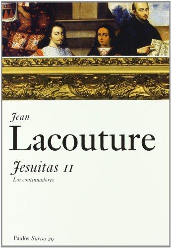 Jesuitas, vol. 2: Los continuadores (Surcos) por Jean Lacouture