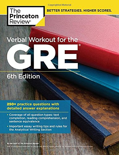 Verbal Workout for the GRE, 6th Edition: 250+ Practice Questions with Detailed Answer Explanations (Graduate School Test Preparation)