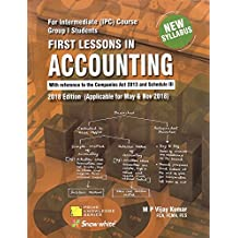 Snow White Publication's First Lessons In Accounting For CA Intermediate [IPCC] Group I May & Nov 2018 Exam by M.P. Vijay Kumar [New Syllabus]