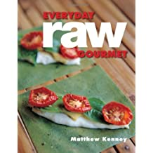 Everyday Raw Gourmet by Matthew Kenney (27-Aug-2013) Paperback