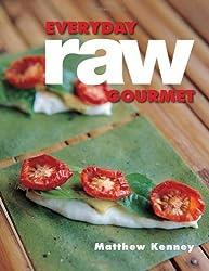 Everyday Raw Gourmet by Matthew Kenney (2013-08-01)