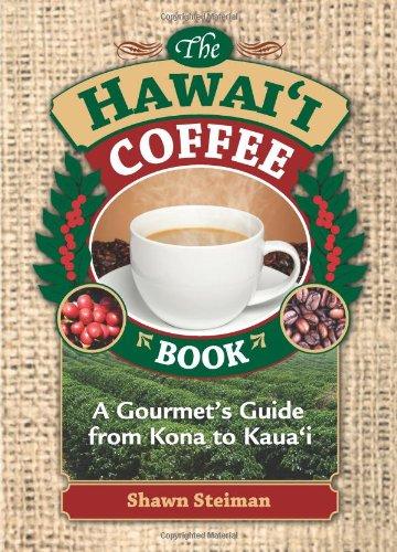 The Hawai'i Coffee Book: A Gourmet's Guide from Kona to Kaua'i