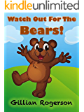 Children's Book - Watch Out For The Bears! - (Bedtime story, Early Reader, Picture Book)