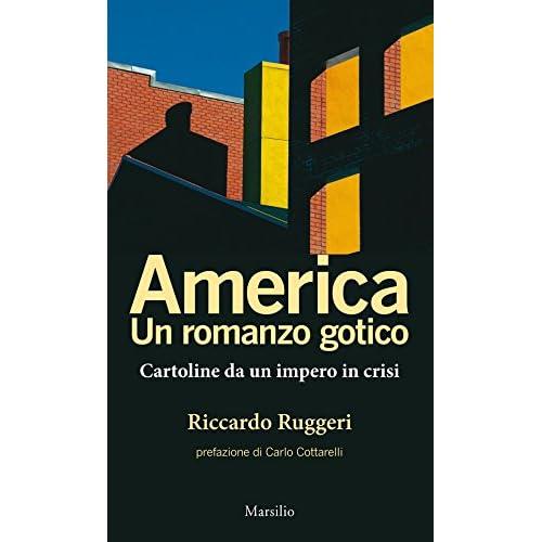 America. Un Romanzo Gotico: Cartoline Da Un Impero In Crisi