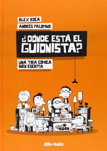 ¿Dónde está el guionista? por Andrés; Sola Roca, Álex Palomino Robles