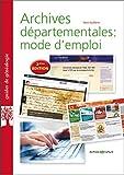 Telecharger Livres Archives departementales mode d emploi Les basiques de la genealogie (PDF,EPUB,MOBI) gratuits en Francaise