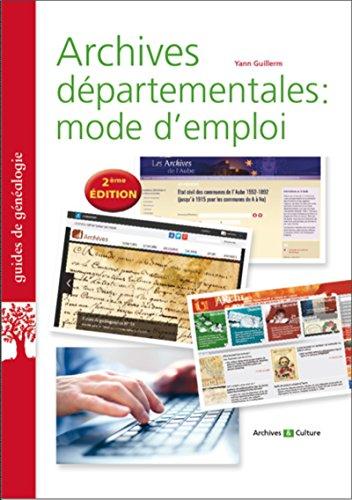 Archives départementales mode d'emploi (Guides de généalogie)