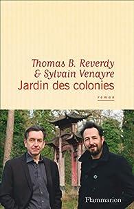 Jardin des colonies par Thomas B. Reverdy