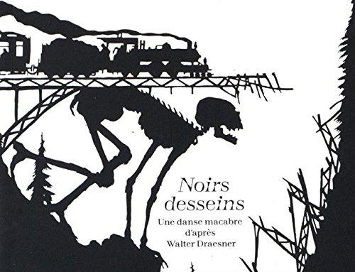 Noirs desseins : Une danse macabre d'après Walter Draesner par Walter Draesner