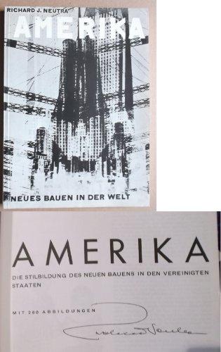 Amerika. Die Stilbildung des Neuen Bauens in den Vereinighten Staaten. Nachdruck der Ausgabe Schroll 1930 - vom Verfasser signiert !