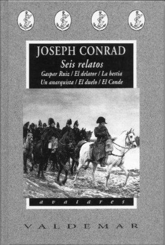 Seis relatos: Gaspar Ruiz, El delator, La bestia, Un anarquista, El duelo, El conde (Avatares) por Joseph Conrad