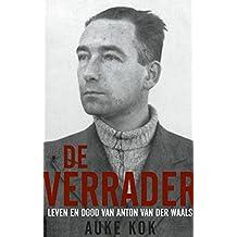 De verrader: leven en dood van Anton van der Waals