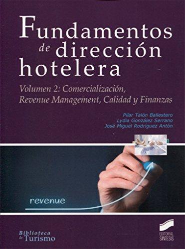 Fundamentos de dirección hotelera. Volumen 2 (Biblioteca de Turismo) por Pilar/González Serrano, Lydia/Rodríguez Antón, José Miguel Talón Ballestero