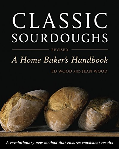Classic Sourdoughs, Revised: A Home Baker's Handbook -