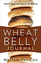 Wheat Belly Journal: Track Your Path Back to Health by Davis, William (2013) Spiral-bound