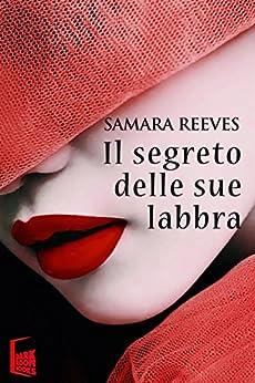 Il segreto delle sue labbra di [Samara Reeves]