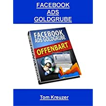 Facebook Ads Goldgrube: Facebook Werbung maximieren