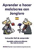 Jonglieren lernen mit Jongloro (spanisch): Aprender a hacer malabares con Jongloro